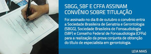 SBGG, SBF e CFFa assinam convênio sobre titulação
