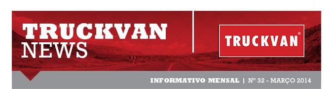 TRUCKVAN NEWS - nº 32 - Março 2014