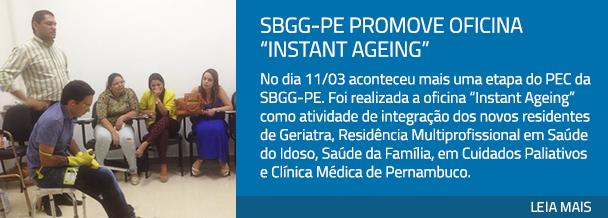 "SBGG-PE promove oficina ""Instant Ageing"""