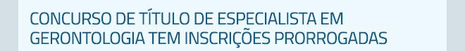 Concurso de Título de Especialista em Gerontologia tem inscrições prorrogadas