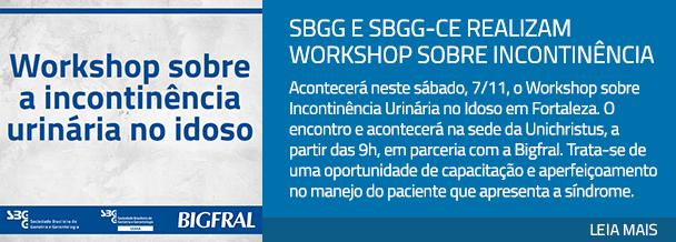 SBGG e SBGG-CE realizam workshop sobre incontinência