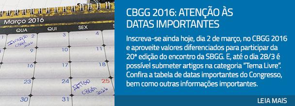 CBGG 2016: atenção às datas importantes